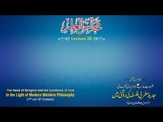 The Need of Religion and the Existence of God - In the Light of Modern Western Philosophy (17th and 18th Centuries) Majalis-ul-Ilm (The Sittings of Knowledge) Lecture 28 - Deen Islam