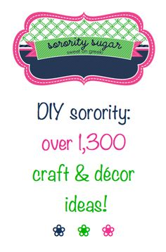 your sorority library of crafts, painted letters, gifts and decor!