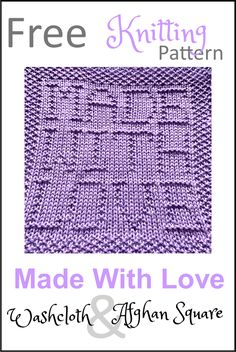 Free Made With Love Dishcloth or Afghan Square Knitting Pattern Knitted Squares Pattern, Knitted Dishcloth Patterns Free, Knitting Squares, Knitted Washcloths, Knit Dishcloth, Free Knitting, Knitting Machine, Knitting Charts, Baby Boy Knitting Patterns
