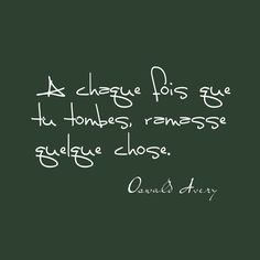 Jour 34 - A chaque fois que tu tombes, ramasse quelque chose. Positive Attitude, Positive Thoughts, Positive Vibes, Positive Quotes, Words Quotes, Life Quotes, Best Quotes, Sayings, Love One Another Quotes