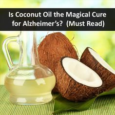 Is Coconut Oil the Magical Cure for Alzheimer's? Must Read!!