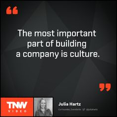 Watch Julia Hartz's talk on TNW Video about how to develop, sustain and protect company's culture.