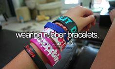 I have had my rubber bracelets on since November 14th 2011!!!!!!!!!!!