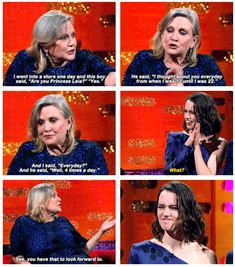 Carrie Fisher letting Daisy Ridley know what she has to look forward too   funny pictures