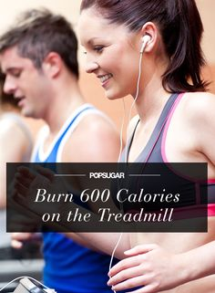 Burn Over 600 Calories on the Treadmill With This Workout - even just do half of it for a great interval