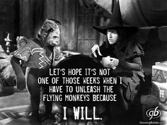 Let's home it's not one of those weeks when I have to unleash the flying monkeys because I WILL !!!