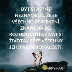 Život si utváříme my sami. My Life Quotes, Story Quotes, Love Quotes, The Words, Positive Art, Motivational Quotes, Inspirational Quotes, Quotations, Wisdom