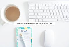 Getting The Most Out Of Your To Do List