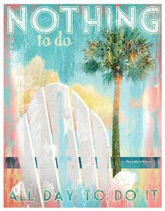 Nothing To Do All Day To Do It - Art Print