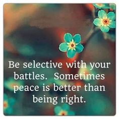 be selective with your battles life quotes quotes quote life wise advice wisdom life lessons instagram quotes