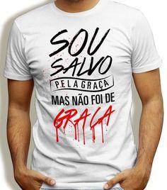 Camiseta com estampa de frase evangélica, cristão, masculina. Presente pra Crente.