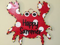 A personal favorite from my Etsy shop https://www.etsy.com/listing/228796106/happy-summer-crab-door-hanger