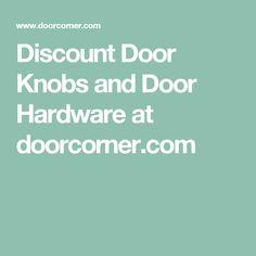 Discount Door Knobs and Door Hardware at doorcorner.com