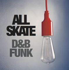 """All Skate """"Drum & Bass Funk"""" DJ Mix."""