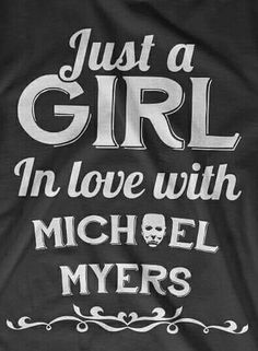 Yes I Am!! Lol Halloween Film, Halloween Horror, Halloween Ideas, Halloween Decorations, Michael Myers Shirt, Michael Meyer, Girls In Love, My Love, Slasher Movies