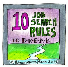Be proactive- take your journey into your own hands! Ten Job Search Rules to Break