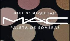 Haul de Maquillaje: Paleta de Sombras Mac