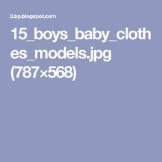 15_boys_baby_clothes_models.jpg (787×568)