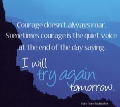 courage doesn't always roar Happy Quotes, Me Quotes, Inspirational Books, Bible Verses Quotes, Scriptures, One Life, Together We Can, Words Of Encouragement, Inspire Me