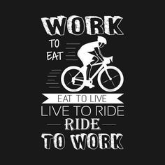 Check out this awesome 'Ride+bike+to+work' design on Mountain Bike Accessories, Mountain Bike Shoes, Cool Bike Accessories, Mountain Biking, Bike Quotes, Cycling Quotes, Cycling Bikes, Cycling Equipment, Road Cycling