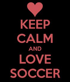 KEEP CALM AND LOVE SOCCER. Another original poster design created with the Keep Calm-o-matic. Buy this design or create your own original Keep Calm design now. Number 13, Keep Calm Quotes, Keep Calm And Love, Real Friends, Numerology, Positive Thoughts, Read More, Inspire Me, Motivation