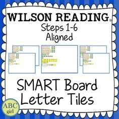 Wilson Reading System Steps 1-6 Aligned SMART Board Letter Tiles! This is an essential tool for your Wilson Reading lessons and activities.This SMART Board file contains 29 pages of letter tiles to correlate with the 29 individual substeps (1.1-6.4) in the Wilson Reading program.