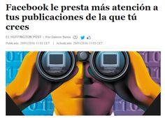 Facebook le presta más atención a tus publicaciones de la que tú crees / @elhuffpost | #readyfordigitalprivacy #readyforsocialmedia