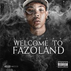 Lil Herb- Welcome To Fazo Land