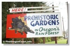 Prehistoric Gardens in Oregon's Rain Forest is located on then Southern Oregon Coast Hwy 101, halfway between Port Orford and Gold Beach. Interesting tourist attractions displays life-size replicas of dinosaurs and other prehistoric animals. Created by Oregon sculptor, Ernest V. Nelson.