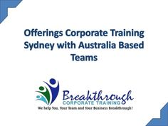 Breakthrough Corporate Training offers corporate training for Sydney which is having Australia based team. Our leaders recommend combining this core workshop with the half-day High Performance Team Building workshop to create a lasting and impactful day of team development. #corporatetrainingSydney #breakthroughcorporatetraining #Sydneycorporate-training
