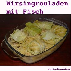 Wirsingrouladen mit Fisch - Rezept  preiswert, einfach zu machen und das Rezept lässt sich problemlos glutenfrei und low carb zubereiten Cabbage, Low Carb, Chicken, Meat, Vegetables, Food, Fish Dishes, December, Gluten Free