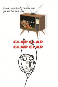 at first i didn't get this, then listened to the theme song and was like... ohh... i do clap everytime:)