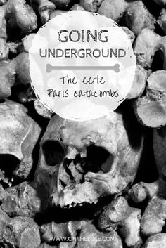Going underground to the 'Empire of the Dead' at Paris' catacombs. Up for some creepiness girls?