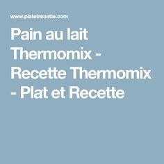 Pain au lait Thermomix - Recette Thermomix - Plat et Recette