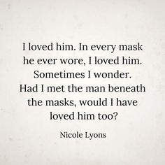 I love his real self and the masks, makes no difference