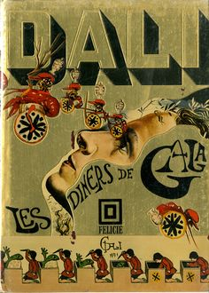 Salvador Dalí's Rare, Erotic Vintage Cookbook - Les Diners de Gala  — a lavishly illustrated cookbook, originally published in 1973 and featuring Dalí's intensely erotic etchings and paintings.