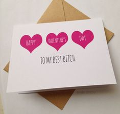 Tell Your Best Bitch You Love Her With A Funny Card This Valentines Day (or  Galentines Day). Card Reads: Happy Valentines Day To My Best Bitch.