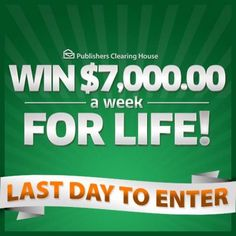 last day to enter to Instant Win Sweepstakes, Online Sweepstakes, Money Sweepstakes, Lotto Winning Numbers, Lotto Numbers, Win For Life, Publisher Clearing House, Enter To Win, Day
