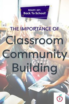 Nurturing a positive community in your classroom is an ongoing process — with significant benefits for students.