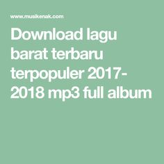 Download lagu barat terbaru terpopuler 2017- 2018 mp3 full album