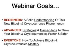 Bitcoin & Cryptocurrency Free Webinar: How To Strategically Invest, Grow, Empower & Secure Your Financial Future Using Bitcoin & Cryptocurrencies…