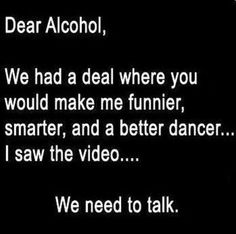Dear Alcohol...