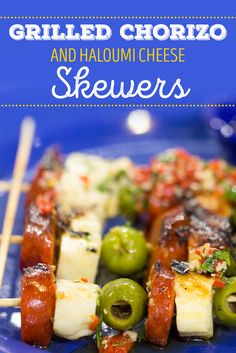Make these grilled chorizo, haloumi cheese and Castelvetrano olive skewers for your upcoming summer BBQ.