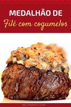 Medalhão de filé, coberto para uma deliciosa e delicada camada de cogumelos. Confira a receita e prepare na sua casa. É muito fácil!