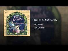 *+*Mystickal Faerie Folke*+* ...Spark in the Night Lullaby... By Gary Stadler...
