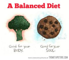 A balanced diet…I'm pretty serious about health, but I do have a since of humor.  Pretty funny!