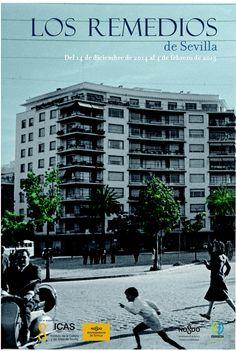 Los Remedios de Sevilla : Exposición de fotografías sobre Los Remedios de la Fototeca Municipal de Sevilla, Diciembre 2014/Enero 2015 : Barrio de los Remedios http://encore.fama.us.es/iii/encore/record/C__Rb2649598?lang=spi