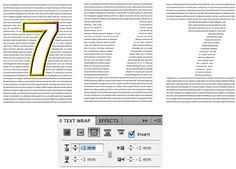 InDesign Trick :: To make the text go inside the wrap object, as you see in the example below on the right, check the Invert button in the Text Wrap panel.