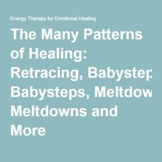 http://amybscher.com/patterns-of-healing-chronic-illness-retracing-meltdowns-babysteps/The Many Patterns of Healing: Retracing, Babysteps, Meltdowns and More