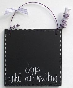 days until our wedding chalkboard - even includes the chalk!